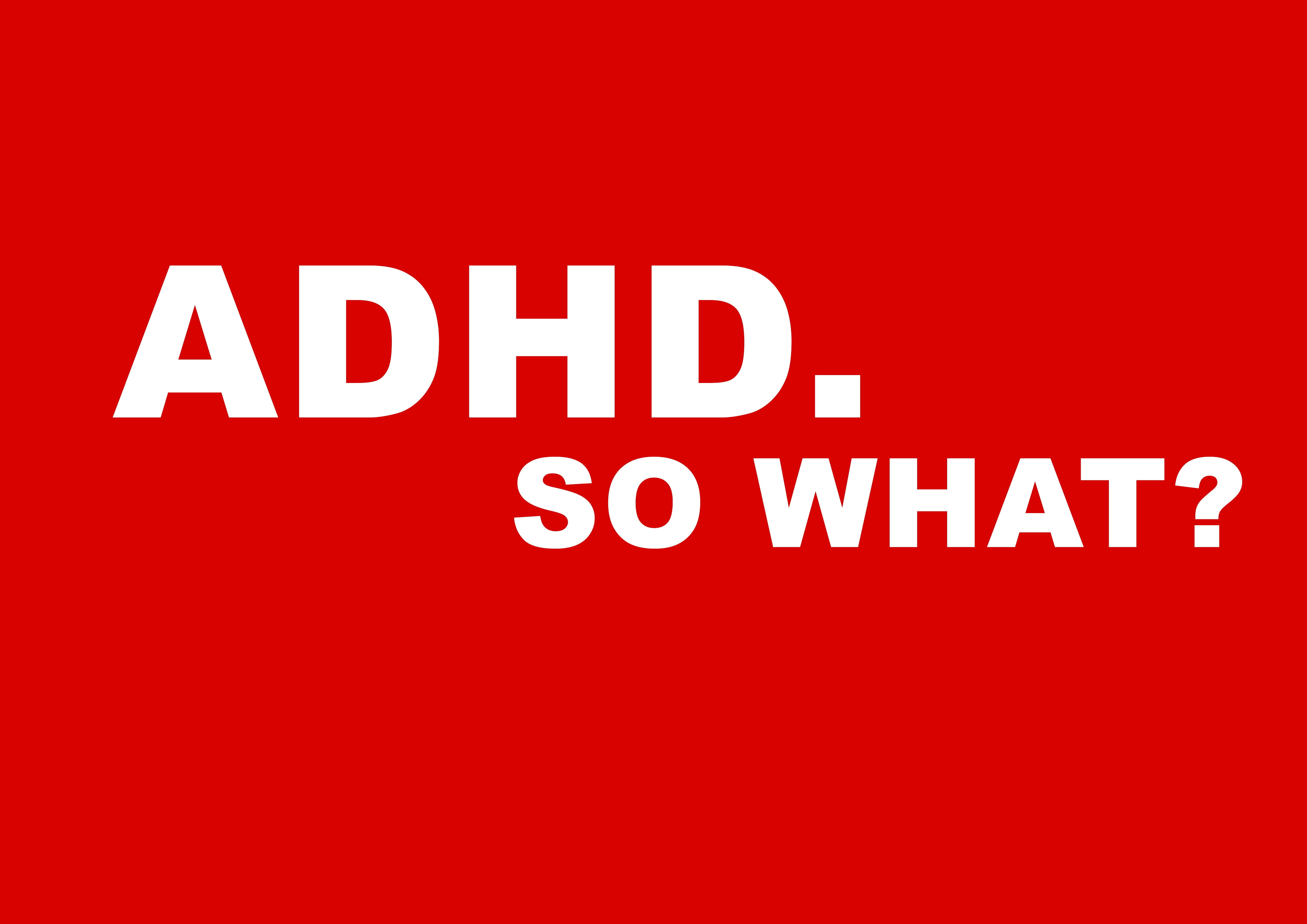 ADHD. So What?
